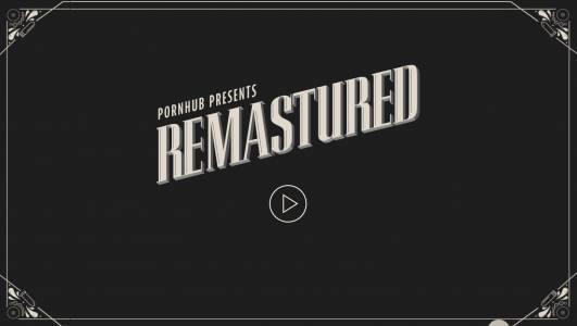 Пригответе се заремастериранатаверсия на...Pornhub